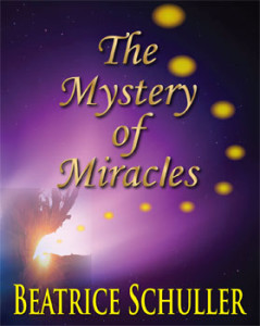 The Mystery of Miracles by Beatrice Schuller - Front Cover